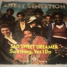 Discos de vinilo: SINGLE SWEET SENSATION - SAD SWEET DREAMER - SURETHING YES I DO - PYE 13628A - PEDIDO MINIMO 7€. Lote 287841453