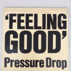 Discos de vinilo: FEELING GOOD. PRESSURE DROP. Lote 287842038
