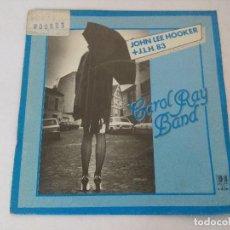 Discos de vinilo: SINGLE/CAROL RAY BAND/JOHN LEE HOOKER.. Lote 287843743