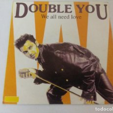 Discos de vinilo: SINGLE/DOUBLE YOU/WE ALL NEED LOVE.. Lote 287845228