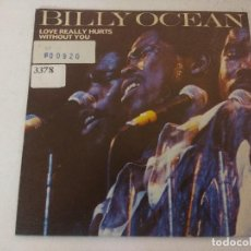 Discos de vinilo: SINGLE/BILLY OCEAN/LOVE REALLY HURTS WITHOUT YOU.. Lote 287850288