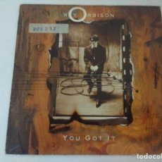 Discos de vinilo: SINGLE/ROY ORBISON/YOU GOT IT.. Lote 287851398