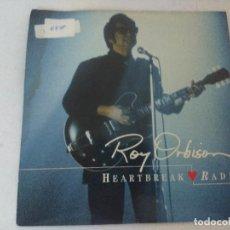 Discos de vinilo: SINGLE/ROY ORBISON/HEARTBREAK RADIO.. Lote 287851678