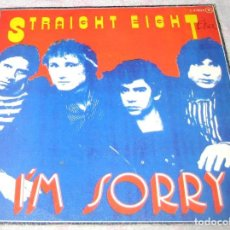 Discos de vinilo: STRAIGHT EIGHT - I´M SORRY - LOGO 1981 - SPAIN - EX!. Lote 287854393