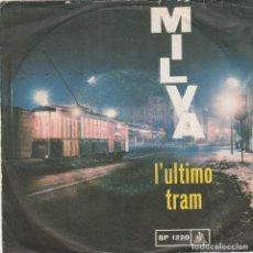 Discos de vinilo: MILVA L'ULTIO TRAM ( A MEZZANOTTE) SFERE IMPAZZITE SP 1220 ITALY SANREMO 1964. Lote 287856083