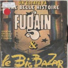 Discos de vinilo: 45 GIRI FUGAIN UN 'ESTATE FA /UNE BELLE HISTOIRE VERSIONE ORIGINALE FRANCESE ED ITALIANA CBS8417. Lote 287856813