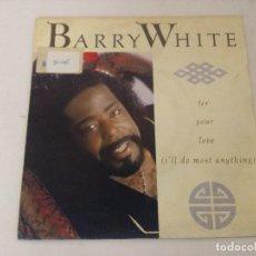 Discos de vinilo: SINGLE/BARRY WHITE/FOR YOUR LOVE.. Lote 287857678