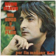 Discos de vinilo: NINO BRAVO - UN BESO Y UNA FLOR / POR FIN MAÑANA. SINGLE. Lote 287869773