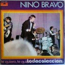 Discos de vinilo: NINO BRAVO - TE QUIERO, TE QUIERO , ESA SERÁ MI CASA - SINGLE SPAIN. Lote 287874383