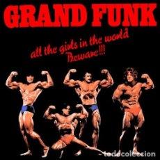 Discos de vinilo: GRAND FUNK RAILROAD – ALL THE GIRLS IN THE WORLD BEWARE !!! -LP-. Lote 287898018