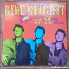 Discos de vinilo: GENE VINCENT AND THE BLUE CAPS - SINGS 57 - 59 (LP) 1981. Lote 287903518