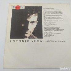 Discos de vinilo: ANTONIO VEGA/LO MEJOR DE NUESTRA VIDA/SINGLE.. Lote 287910243