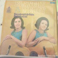 Discos de vinilo: BLANCHY & MERCY. CUANDO SALI DE CUBA. CUANDO EL SOL. SINGLE. -. Lote 287910923