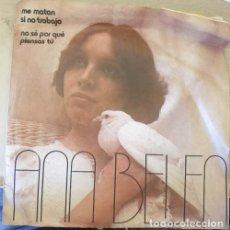 Discos de vinilo: ANA BELEN. ME MATAN SI NO TRABAJO. NO SE POR QUE PIENSAS TU. SINGLE. -. Lote 287910928