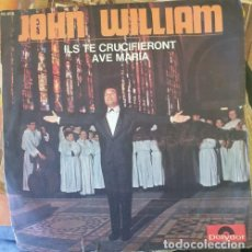 Discos de vinilo: JOHN WILLIAM. ILS TE CRUCIFIERONT AVE MARIA. SINGLE. -. Lote 287910938