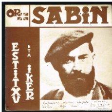 Discos de vinilo: ESTITXU ETA IKER - SABIN / ZIRIKAN - SINGLE EDITADO EN FRANCIA. Lote 287911173