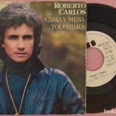 """Discos de vinilo: 7"""" ROBERTO CARLOS - CAMA Y MESA - CBS A 2023 - SPAIN PRESS - PROMO (VG+/VG++). Lote 287911418"""