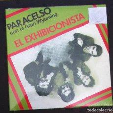 Discos de vinilo: PARACELSO CON EL GRAN WYOMING - EL EXHIBICIONISTA - SINGLE RE 2020 - CHAPA (NUEVO / PRECINTADO). Lote 287913843