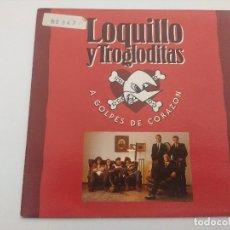 Discos de vinilo: SINGLE/LOQUILLO Y LOS TROGLODITAS/A GOLPES DE CORAZON.. Lote 287917733
