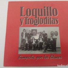 Discos de vinilo: SINGLE/LOQUILLO Y LOS TROGLODITAS/SIMPATIA POR LOS STONES.. Lote 287918898