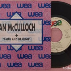 "Discos de vinilo: 7"" IAN MCCULLOCH - FAITH AND HEALING - WEA 1.184 - SPAIN PRESS PROMO (EX/EX). Lote 287920038"