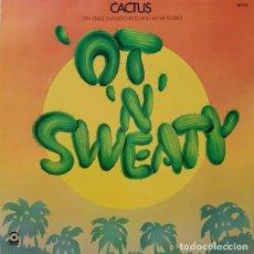 Discos de vinilo: CACTUS (3) – 'OT 'N' SWEATY -LP-. Lote 287922123