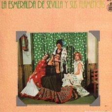Discos de vinilo: LA ESMERALDA DE SEVILLA Y SUS FLAMENCAS / LP HISPAVOX DE 1978 / DOBLE PORTADA / BUEN ESTADO RF-10299. Lote 287922363