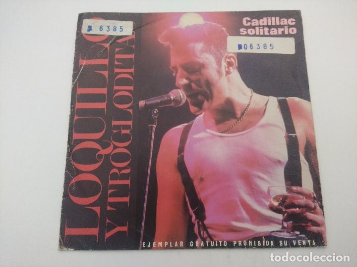 SINGLE/LOQUILLO Y LOS TROGLODITAS/CADILLAC SOLITARIO/PROMOCIONAL. (Música - Discos - Singles Vinilo - Grupos Españoles de los 70 y 80)