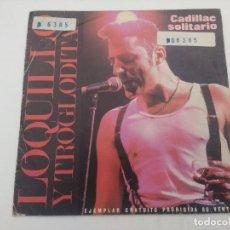 Discos de vinilo: SINGLE/LOQUILLO Y LOS TROGLODITAS/CADILLAC SOLITARIO/PROMOCIONAL.. Lote 287923708