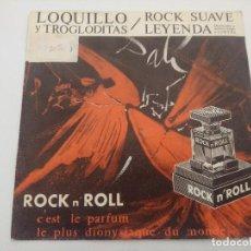 Discos de vinilo: SINGLE/LOQUILLO Y LOS TROGLODITAS/ROCK SUAVE.. Lote 287925958