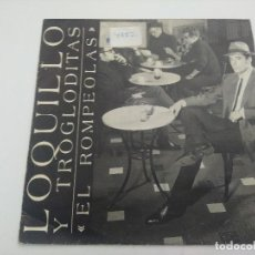 Discos de vinilo: SINGLE/LOQUILLO Y LOS TROGLODITAS/EL ROMPEOLAS.. Lote 287926268