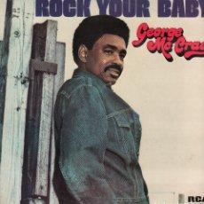 Disques de vinyle: GEORGE MC CRAE - ROCK YOUR BABY / LP RCA DE 1979 / BUEN ESTADO RF-10308. Lote 287927313