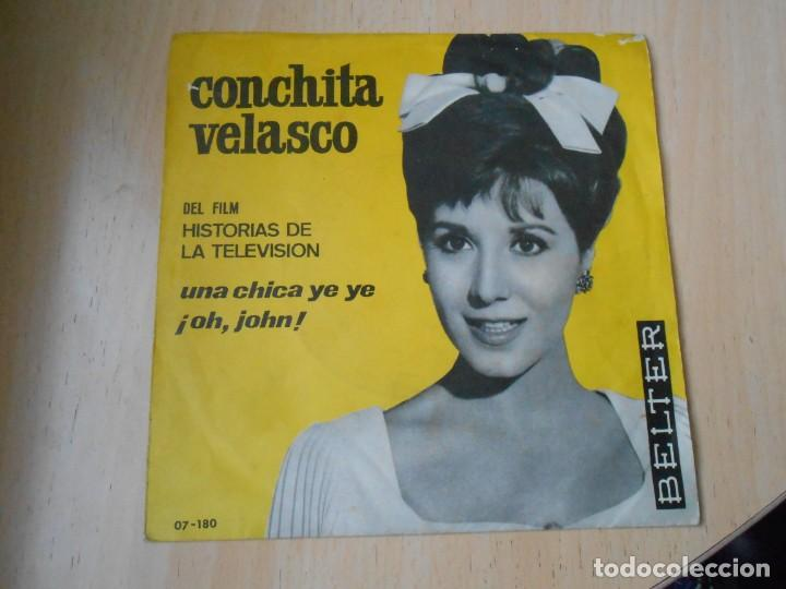 CONCHITA VELASCO - DEL FILM HISTORIAS DE LA TELEVISION -, SG, UNA CHICA YE YE + 1, AÑO 1965 (Música - Discos - Singles Vinilo - Solistas Españoles de los 50 y 60)