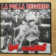 Discos de vinilo: LA POLLA RECORDS – LOS JUBILADOS. Lote 287939248