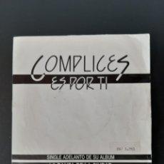 Discos de vinilo: COMPLICES, ES POR TI, 1990. PROMOCIONAL.. Lote 287950123