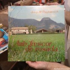 Discos de vinil: JOSEP M@ PUIGDOMENECH LP AMB FRESCOR DE ROSADA. Lote 287954128