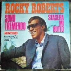 Discos de vinilo: ROCKY ROBERTS – SONO TREMENDO / STASERA MI BUTTO SPAIN 1968. Lote 287974733
