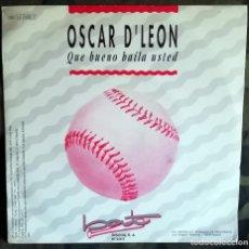 Discos de vinilo: OSCAR D' LEÓN – QUE BUENO BAILA USTED PROMO, SPAIN 1991 SALSA. Lote 287980628