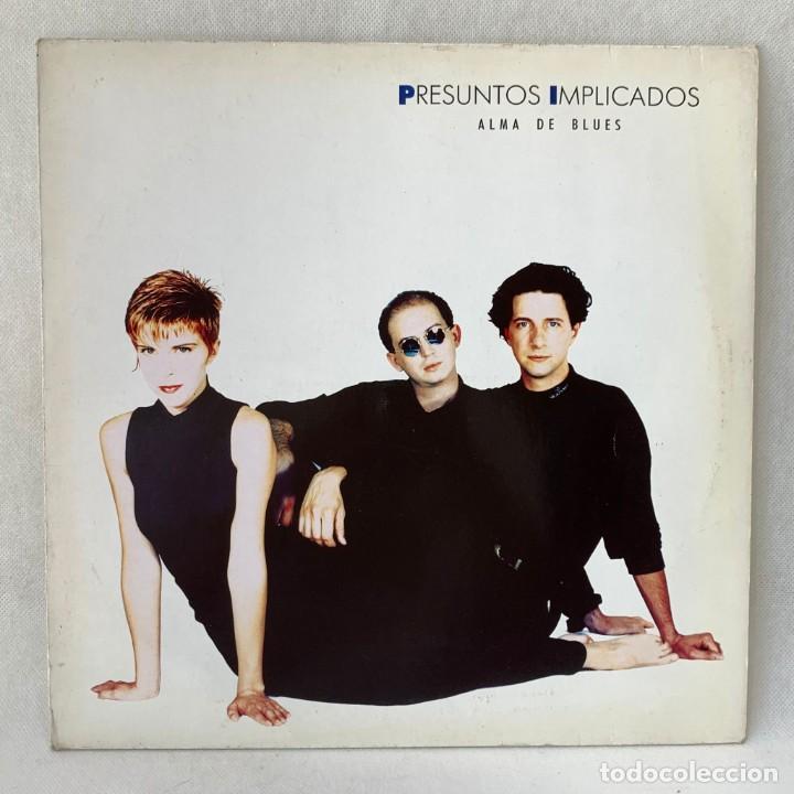 LP - VINILO PRESUNTOS IMPLICADOS - ALMA DE BLUES + ENCARTE - ESPAÑA - AÑO 1989 (Música - Discos - LP Vinilo - Grupos Españoles de los 70 y 80)
