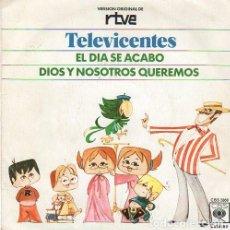 Disques de vinyle: TELEVICENTES - EL DÍA SE ACABÓ / DIOS Y NOSOTROS QUEREMOS - SINGLE 1975. Lote 288000893
