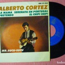 "Discos de vinilo: 7"" ALBERTO CORTEZ -LA MAMA +3 - HISPAVOX HH 17-251 - SPAIN PRESS - EP (EX-/VG++). Lote 288018093"