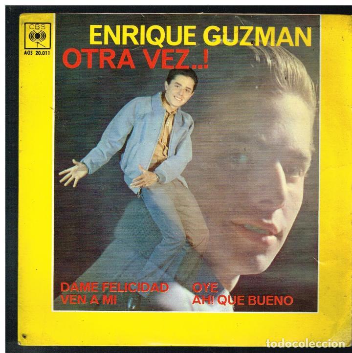 ENRIQUE GUZMAN - OTRA VEZ ..! - DAME FELICIDAD / VEN A MI / OYE / AH! QUÉ BUENO - EP 1962 (Música - Discos de Vinilo - EPs - Grupos y Solistas de latinoamérica)