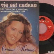 """Discos de vinilo: 7"""" CORINNE HERMES - SI LA VIE EST CADEAU - EUROVISION 83 - SPAIN (VG+/VG+). Lote 288059258"""