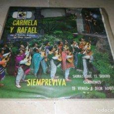 Discos de vinilo: CARMELA Y RAFAEL-SIEMPREVIVA. Lote 288073878