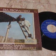 Discos de vinilo: DIA PROMETIDO -INDIO BAHA'I/CONCIERTO DE ARANJUEZ-SINGLE PHILIPS 1971//DREAMY POPSYKE W CITARA//. Lote 288085358