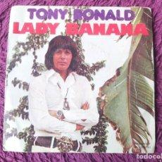 """Discos de vinilo: TONY RONALD – LADY BANANA. VINYL, 7"""" SINGLE SPAIN 1973 SN-20762. Lote 288114718"""