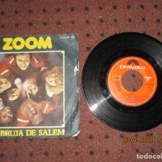 Discos de vinilo: ZOOM - LA BRUJA DE SALEM - SINGLE - SPAIN - POLYDOR - L -. Lote 288128948