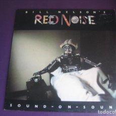 Discos de vinilo: BILL NELSON'S RED NOISE – SOUND ON SOUND - LP HARVEST 1979 - POP INDIE NEW WAVE 70'S SIN APENAS USO. Lote 288136363