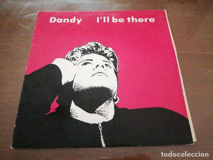 DISCO MÚSICA LP VINILO MAXI SINGLE DANDY I'LL BE THERE (Música - Discos de Vinilo - Maxi Singles - Pop - Rock - New Wave Internacional de los 80)