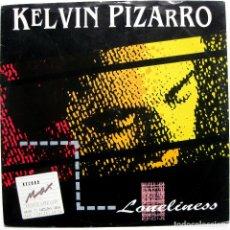 Discos de vinilo: KELVIN PIZARRO - LONELINESS - MAXI CHAMPION 1989 UK BPY. Lote 288144148